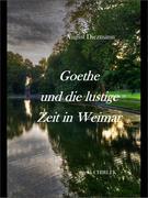 Goethe und die lustige Zeit in Weimar.