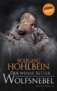 Der weiße Ritter - Erster Roman: Wolfsnebel