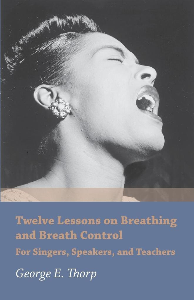 Twelve Lessons on Breathing and Breath Control ...