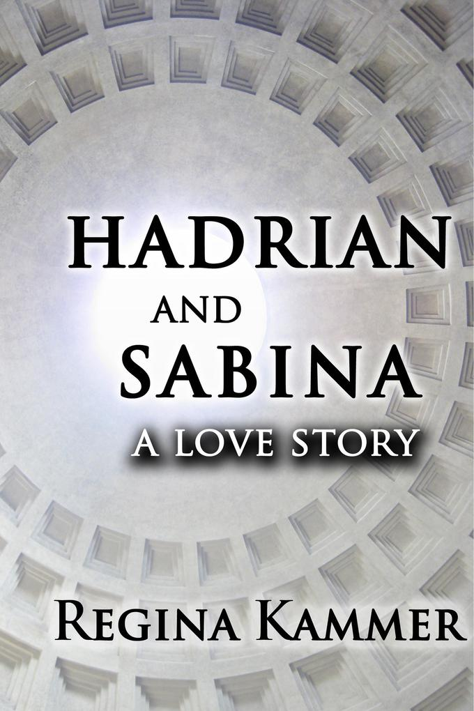 Hadrian and Sabina: A Love Story als eBook