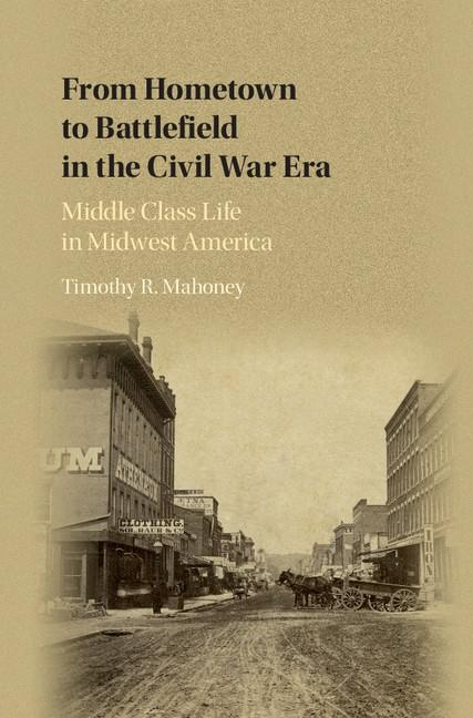 From Hometown to Battlefield in the Civil War E...