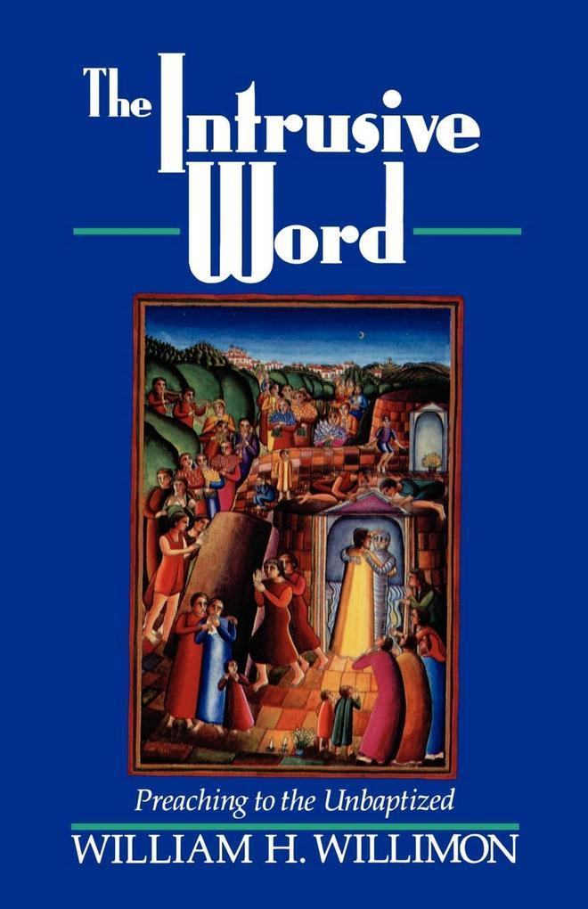 The Intrusive Word: Preaching to the Unbaptized als Taschenbuch