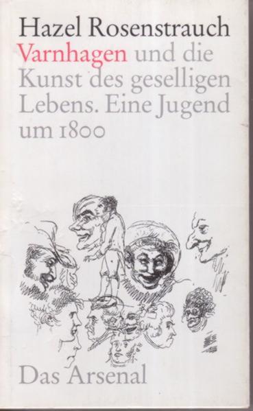 Karl August Varnhagen und die Kunst des geselligen Lebens als Buch