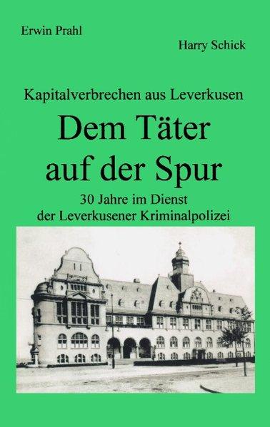 Dem Täter auf der Spur als Buch von Erwin Prahl...