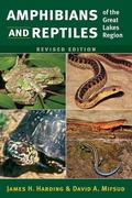 Amphibians and Reptiles of the Great Lakes Region, Revised Ed.