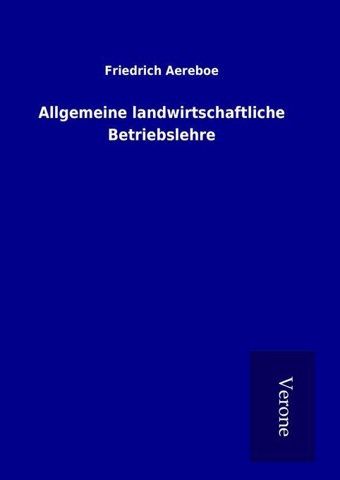 Allgemeine landwirtschaftliche Betriebslehre al...