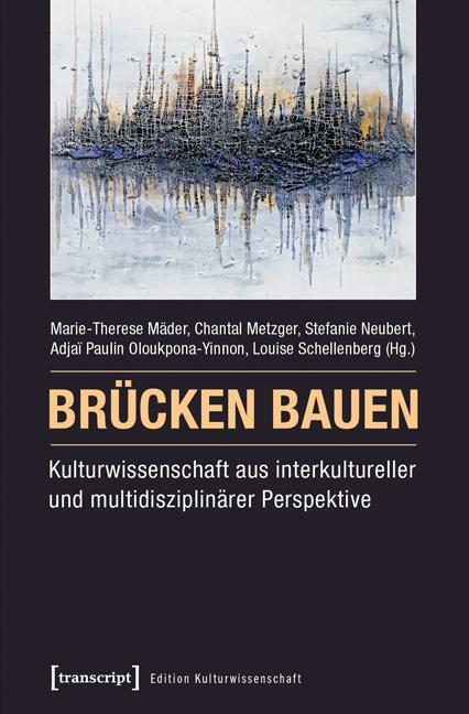 Brücken bauen - Kulturwissenschaft aus interkul...