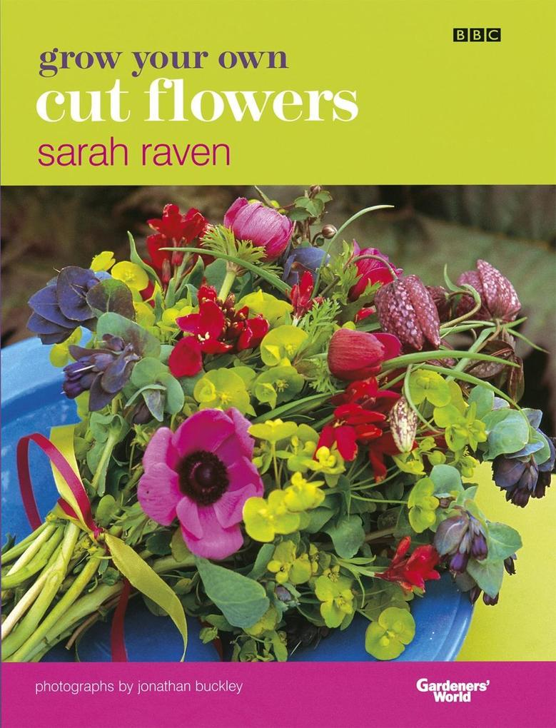 Grow Your Own Cut Flowers als eBook Download vo...