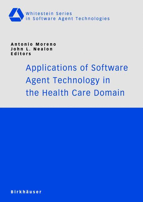 Applications of Software Agent Technology in the Health Care Domain als Buch