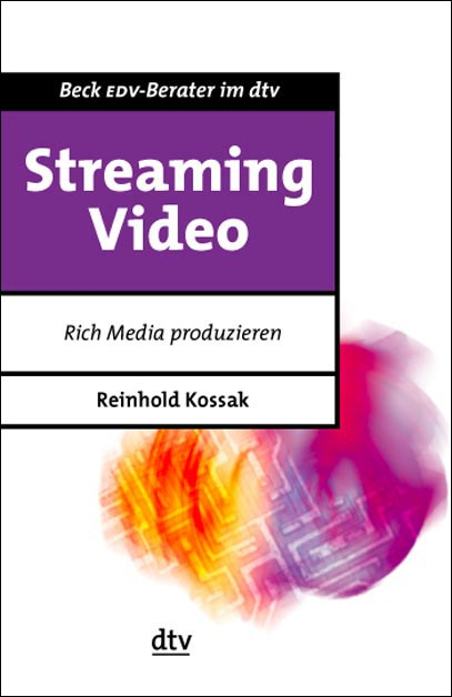 Streaming Video - Rich Media produzieren als Buch