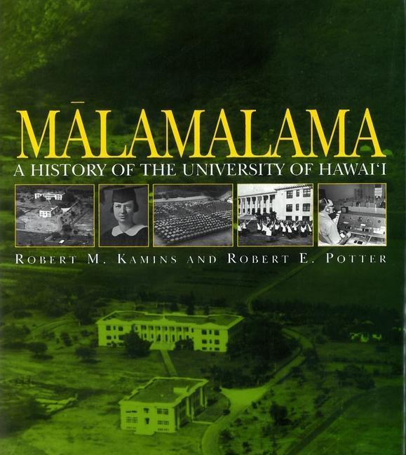 Malamalama: A History of the University of Hawaii als Buch