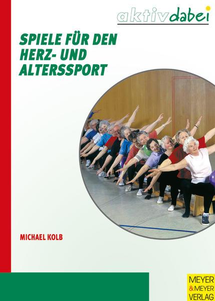 Spiele für den Herz- und Alterssport als Buch