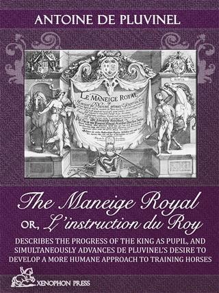 Le Maneige Royal Or, L´instruction Du Roy als e...