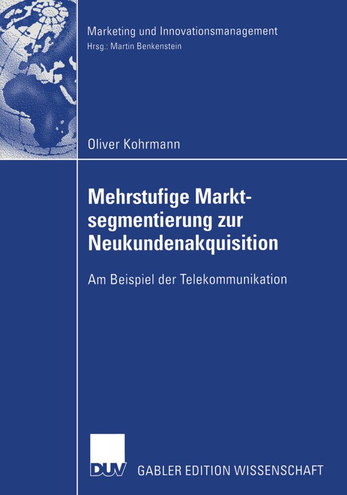 Mehrstufige Marktsegmentierung zur Neukundenakquisition als Buch