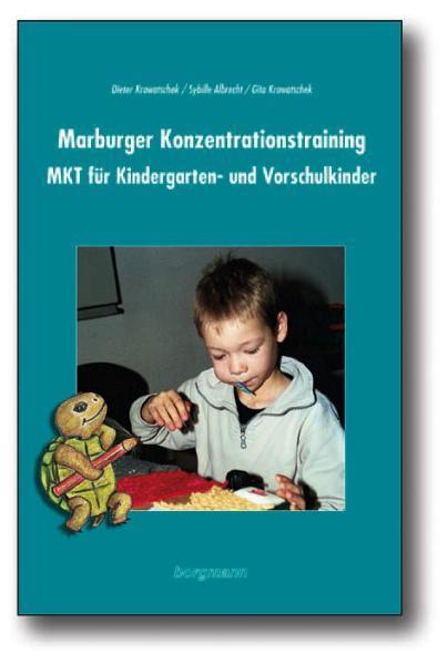 Marburger Konzentrationstraining (MKT) für Kindergarten- und Vorschulkinder als Buch