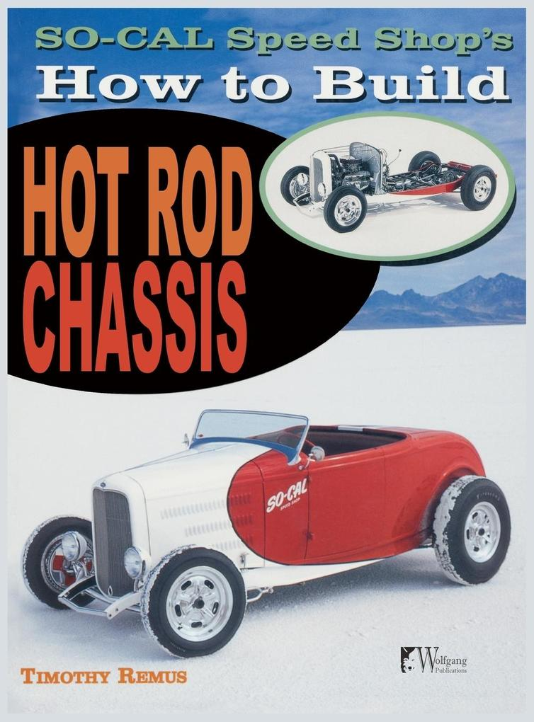 So Cal Speed Shop´s How to Build Hot Rod Chassi...