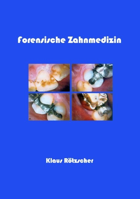 Forensische Zahnmedizin als Buch