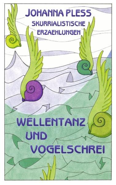Wellentanz und Vogelschrei als Buch