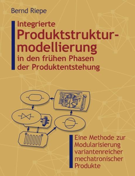 Integrierte Produktstrukturierung in den frühen Phasen der Produktentstehung als Buch