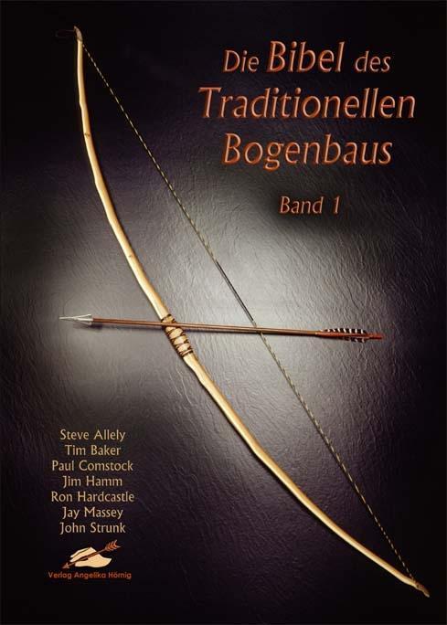 Die Bibel des Traditionellen Bogenbaus 1 als Buch