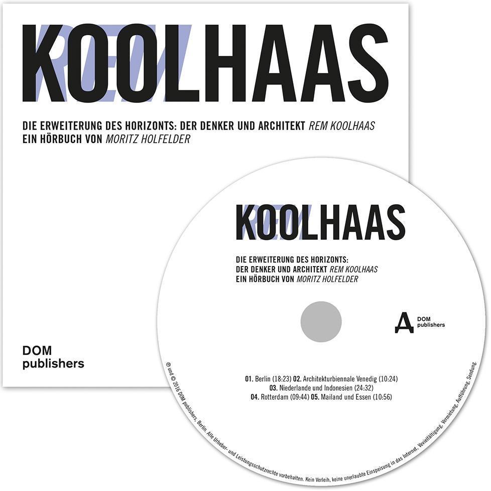 Rem Koolhaas als Hörbuch CD von Moritz Holfelder