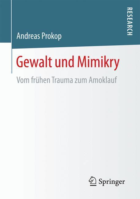 Gewalt und Mimikry als Buch von Andreas Prokop
