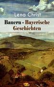 Bauern - Bayerische Geschichten (Vollständige Ausgabe)