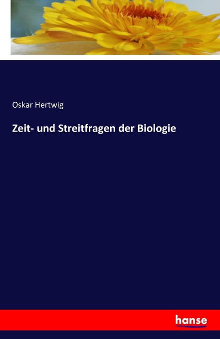 Zeit- und Streitfragen der Biologie als Buch vo...