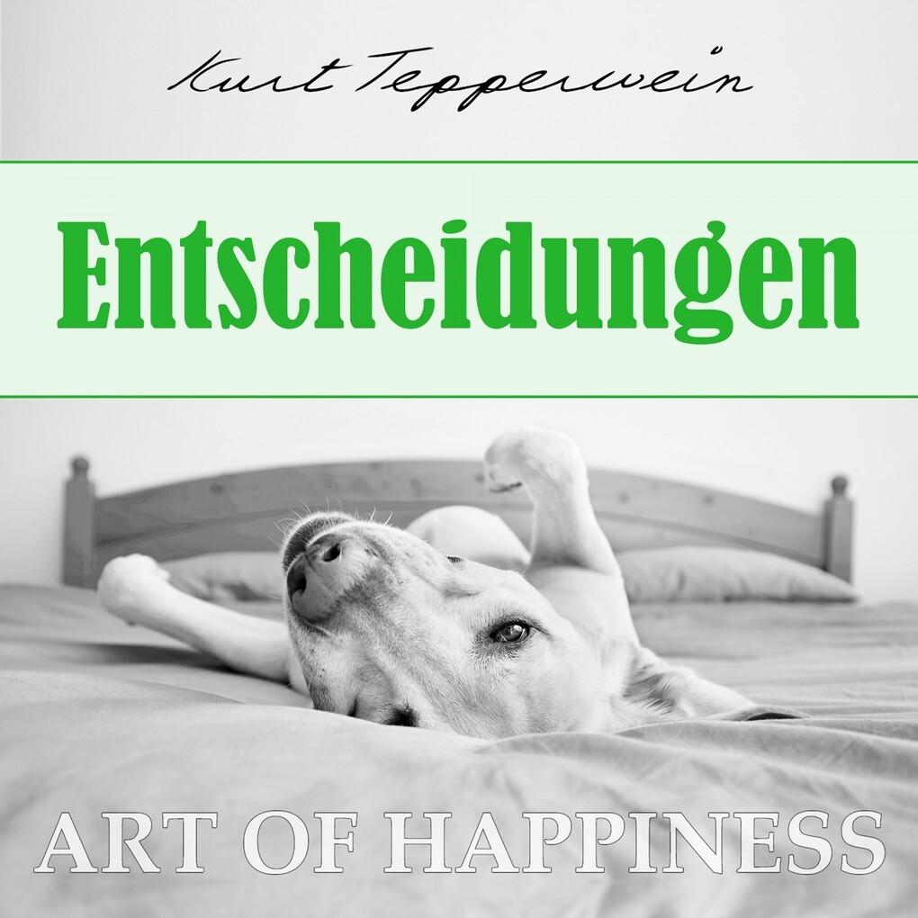 Art of Happiness: Entscheidungen als Hörbuch Do...