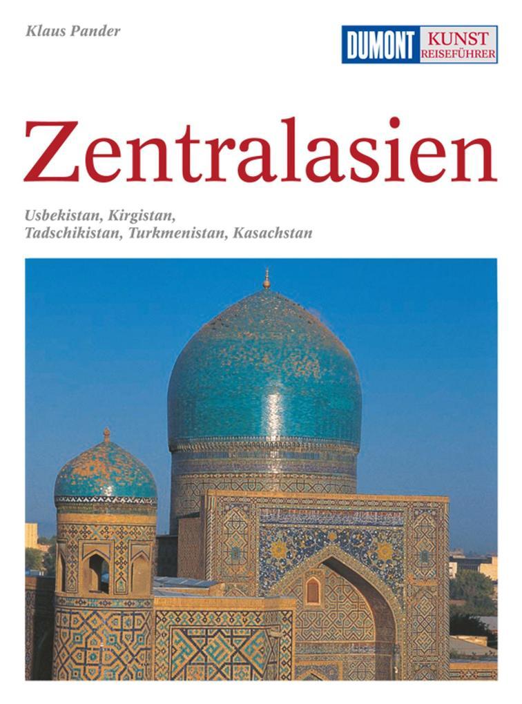DuMont Kunst-Reiseführer Zentralasien als Buch