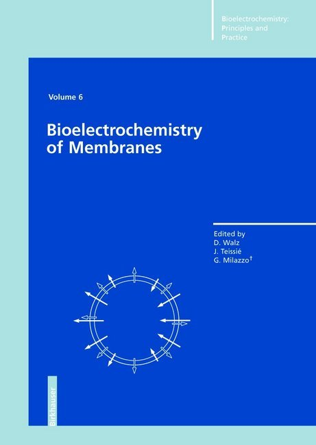 Bioelectrochemistry of Membranes. Volume 6 als Buch