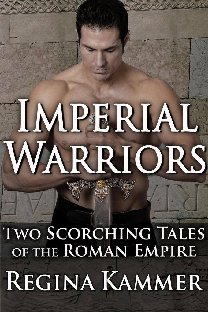 Imperial Warriors: Two Scorching Tales of the Roman Empire als eBook