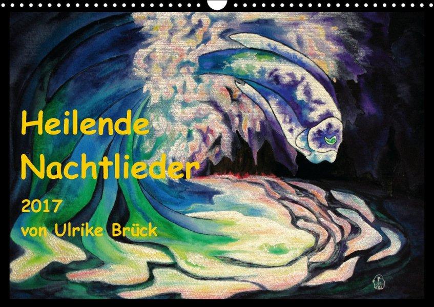 Heilende Nachtlieder (Wandkalender 2017 DIN A3 ...