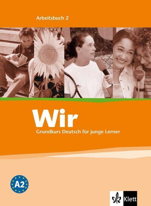 Wir. Grundkurs Deutsch für junge Lerner 2. Arbeitsbuch als Buch