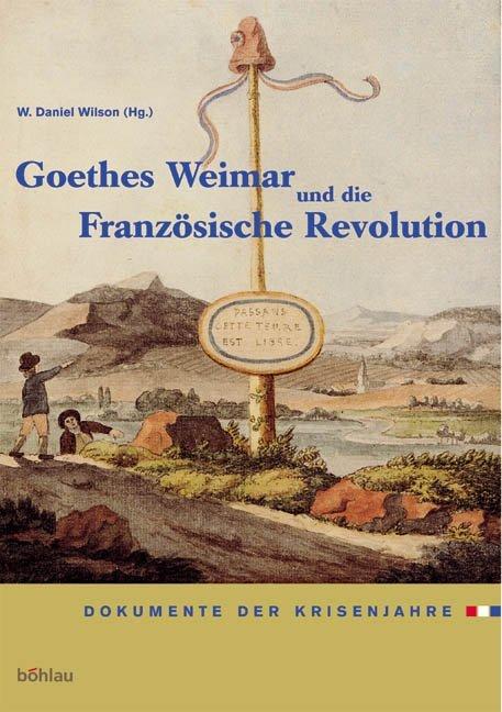 Goethes Weimar und die Französische Revolution als Buch (gebunden)