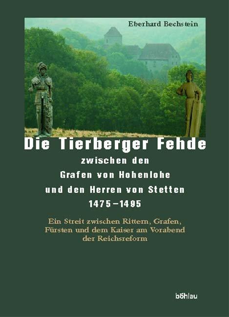 Die Tierberger Fehde zwischen den Grafen von Hohenlohe und den Herren von Stetten (1475-1495) als Buch