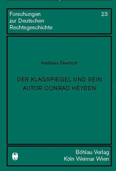 Der Klagespiegel und sein Autor Conrad Heyden als Buch