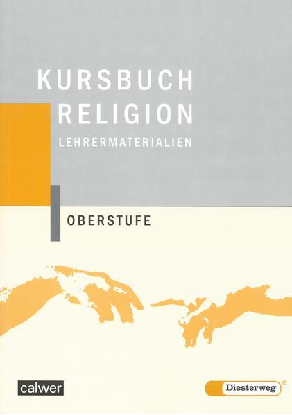 Kursbuch Religion Oberstufe. Lehrermaterialien als Buch