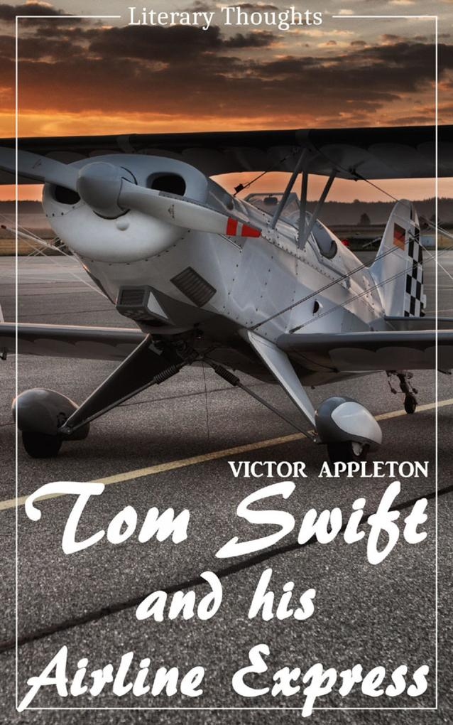 Tom Swift and His Airline Express (Victor Appleton) (Literary Thoughts Edition) als eBook epub