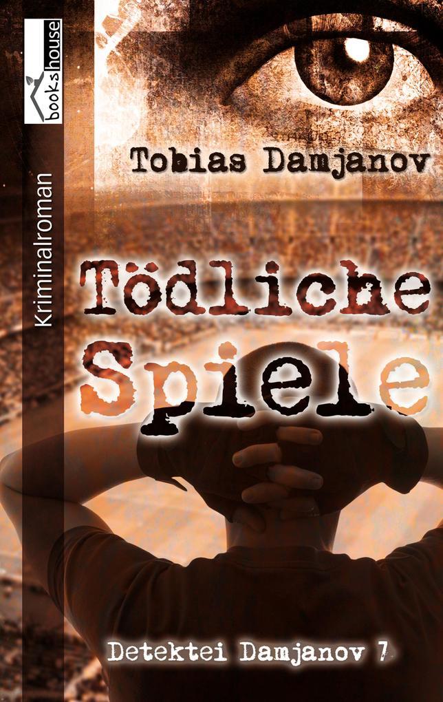 Tödliche Spiele - Detektei Damjanov 7 als eBook...