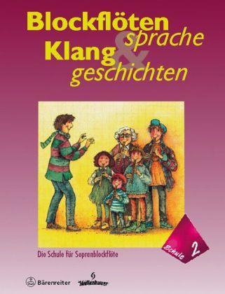 Blockflötensprache und Klanggeschichten, Schule für Sopranblockflöte. Bd.2 als Buch