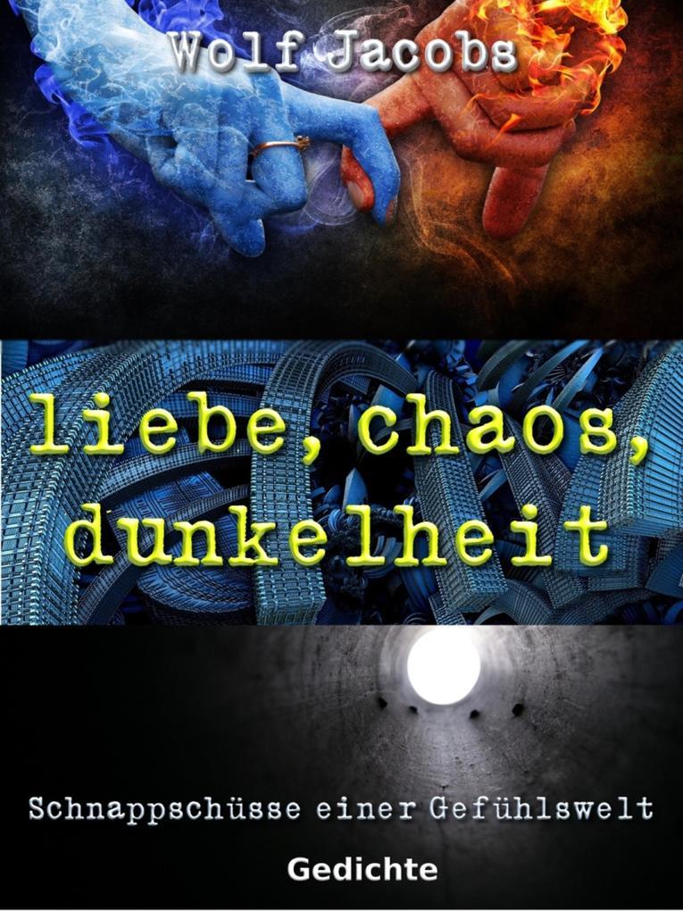 liebe, chaos, dunkelheit als eBook