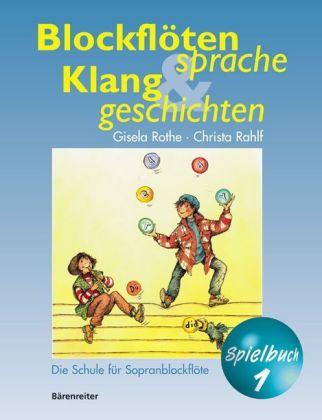 Blockflötensprache und Klanggeschichten. Spielbuch 1 als Buch