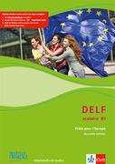 DELF Scolaire B1. Prêts pour l'Europe - Nouvelle édition. Materialien mit Audio-CD zur Vorbereitung der DELF-Prüfung