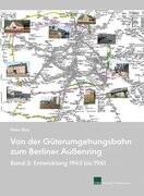 Von der Güterumgehungsbahn zum Berliner Außenring Band 2
