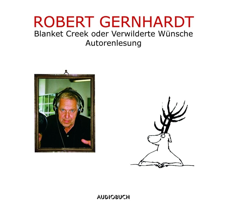 Blanket Creek oder Verwilderte Wünsche als Hörbuch
