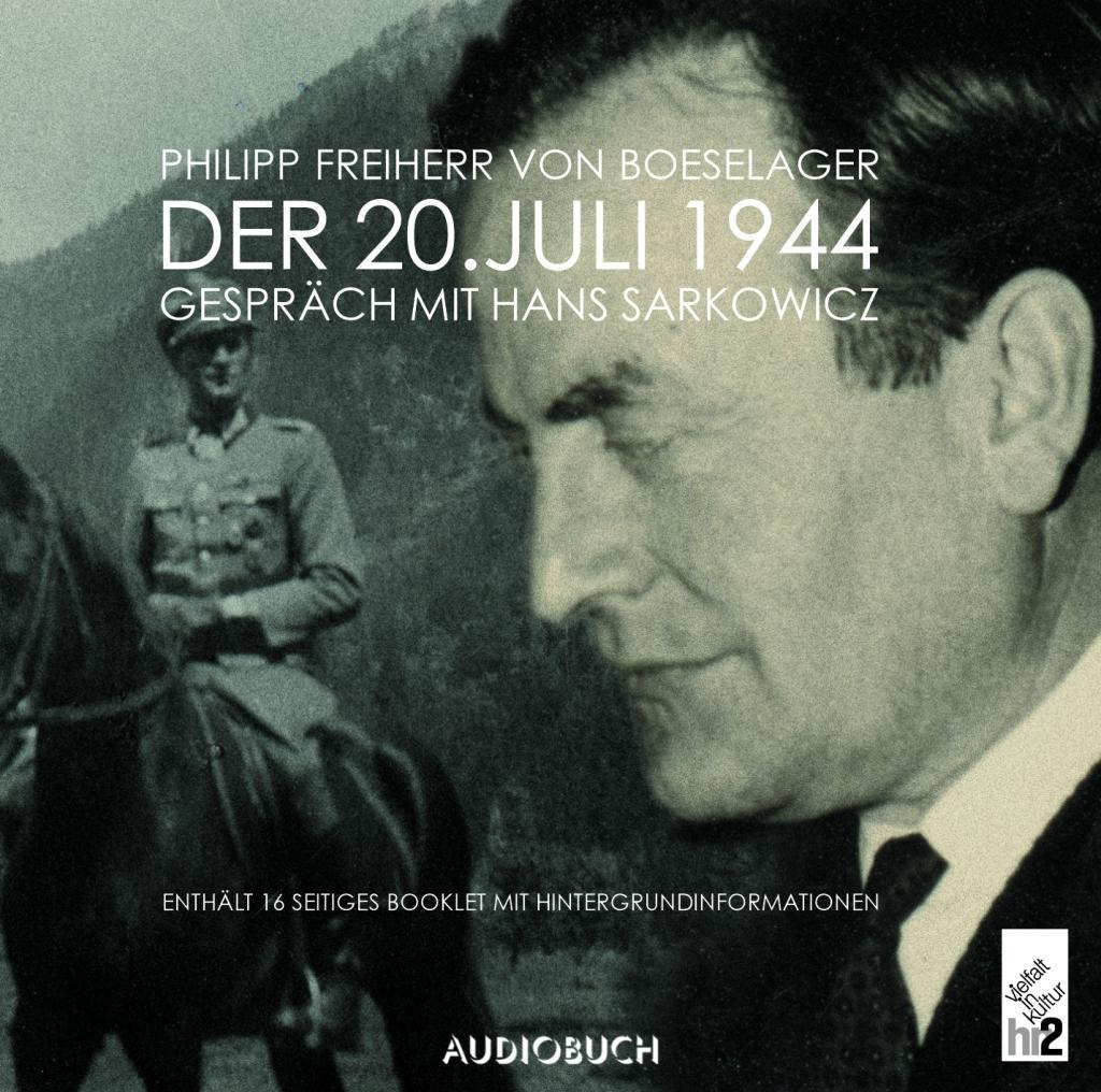 Der 20. Juli 1944, 1 Audio-CD als Hörbuch