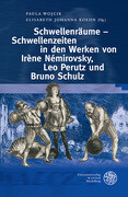 Schwellenräume - Schwellenzeiten im Werk von Irène Némirovsky, Leo Perutz und Bruno Schulz