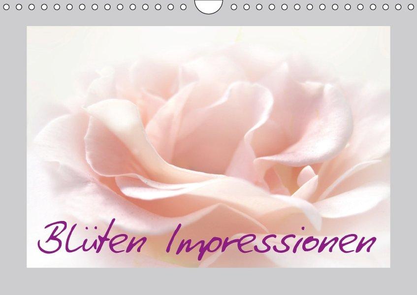 Blüten Impressionen (Wandkalender 2017 DIN A4 q...