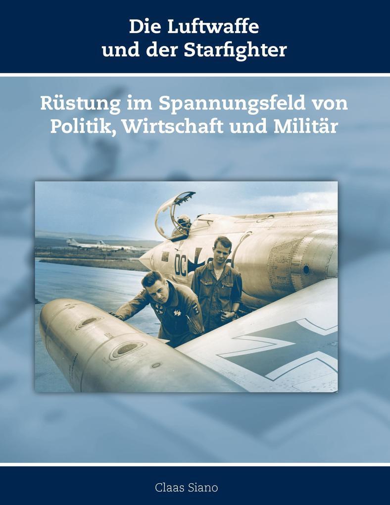 Die Luftwaffe und der Starfighter als Buch von ...